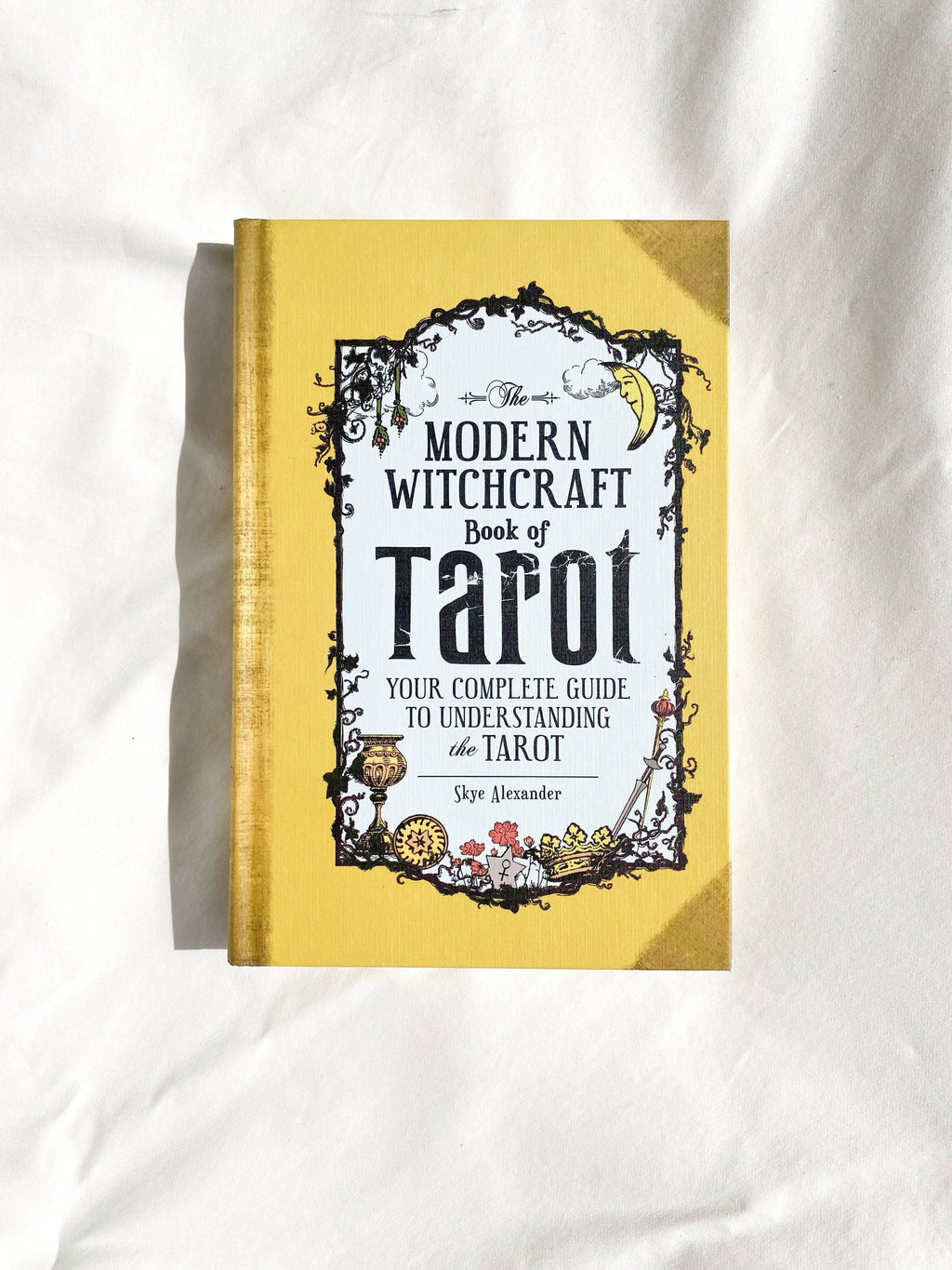 The Modern Witchcraft Book of Tarot - Unearthed Crystals