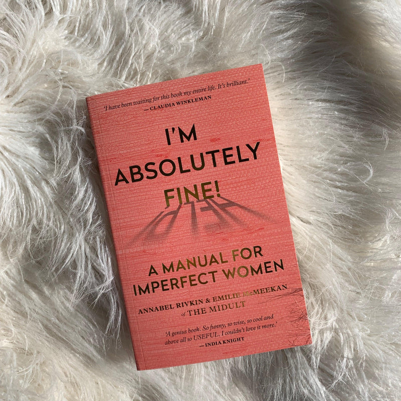 I'm Absolutely Fine! A Manual for Imperfect Women - Unearthed Crystals