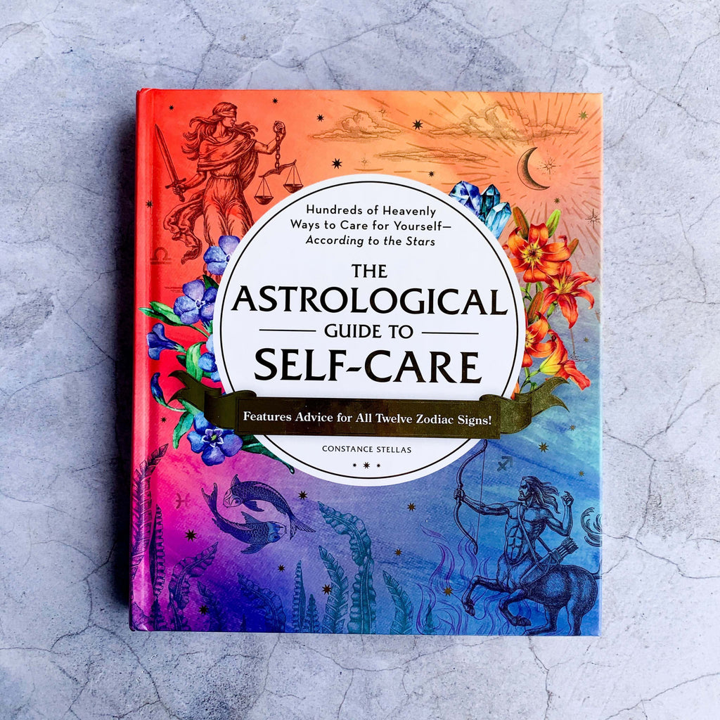The Astrological Guide to Self-Care - Unearthed Crystals