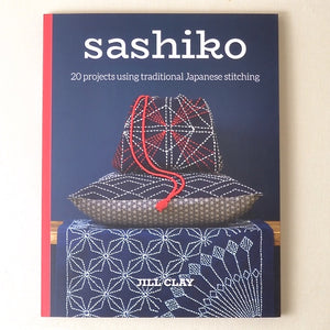 Sashiko 20 Projects Using Traditional Japanese Stitching