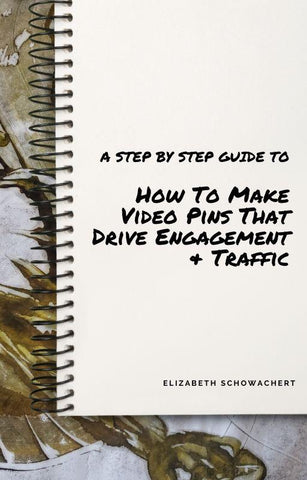 How To Make Video Pins That Drive Engagement & Traffic Digital Download Elizabeth Schowachert Art