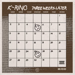 K-Rino - Three Weeks Later (3/4)