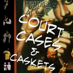 Court Cases & Caskets (Brother Nip)