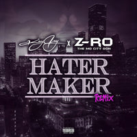 Hater Maker Remix feat. Z-Ro