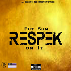 Put Sum Respek On It