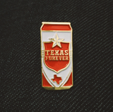 Texas Forever Beer Can -  Enamel Hat Pin