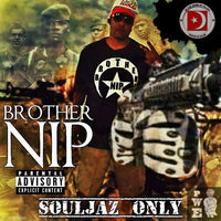 Souljaz Only (Brother N.I.P)