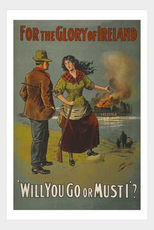 "WWI For The Glory Of Ireland ""Will You Go Or Must I?"" War Enlistment Poster Military Digital Download"