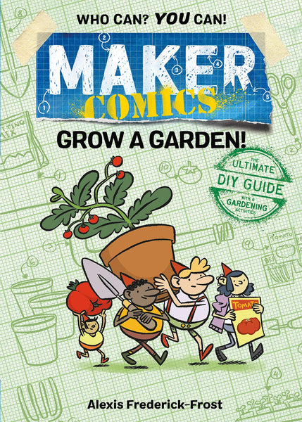 Maker Comics: Grow a Garden!