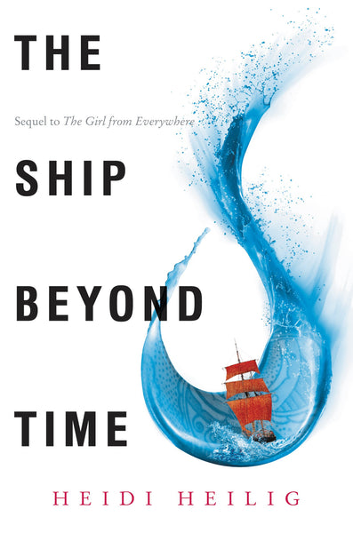 The Ship Beyond Time: Girl from Everywhere Book 2