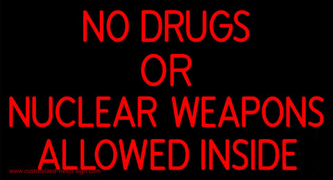 No Drugs Or Nuclear Weapons Neon Sign