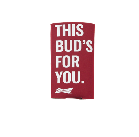 This Bud's for You 25 oz. Coolie