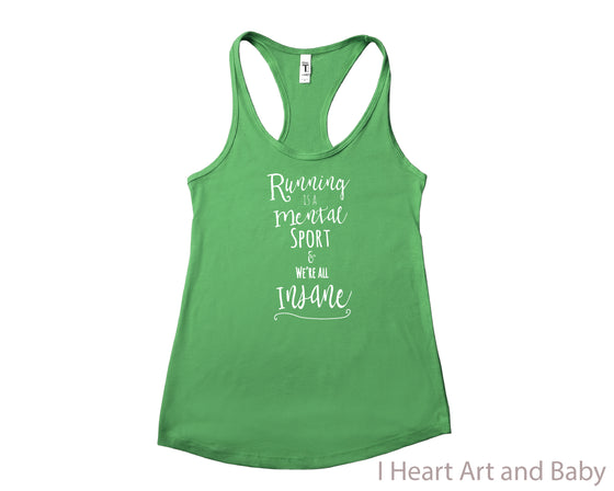 Running is a Mental Sport and We're All Insane,  Women's Racerback Tank Top