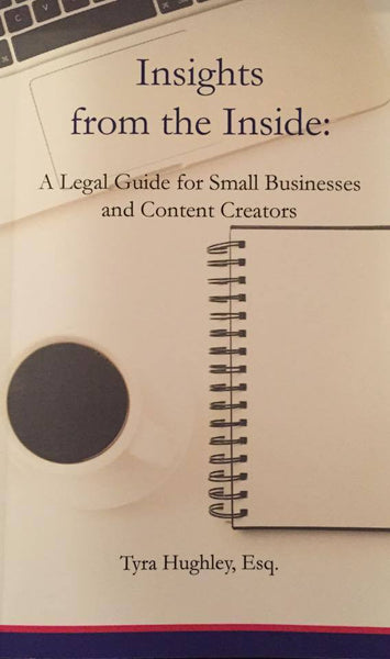 Insights from the Inside: A Legal Guide for Small Businesses and Content Creators (Paperback)