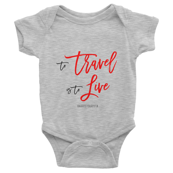To Travel is to Live Baby Onesie