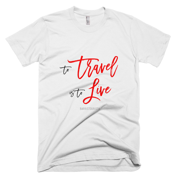 To Travel is to Live T-Shirt (Gold or Red Text)