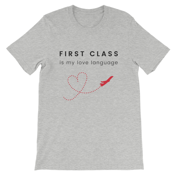First Class is My Love Language Shirt