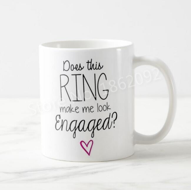 Funny Does This Ring Make Me Look Engaged Coffee Mug Tea Cup Novelty Engagement Mug Gift Future Mrs Present Wedding Ceramic 11oz - thefashionique