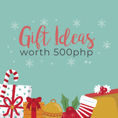 Gift Ideas worth 500php
