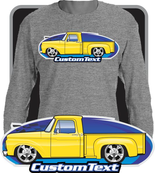Custom Art Long sleeve Shirt 1961 61 1962 62 1963 63 64 1964 65 1965 1966 66 Ford F-100 F100 F-250 Mercury M-100 Pickup Truck Stepside Flareside Twin I-Beam