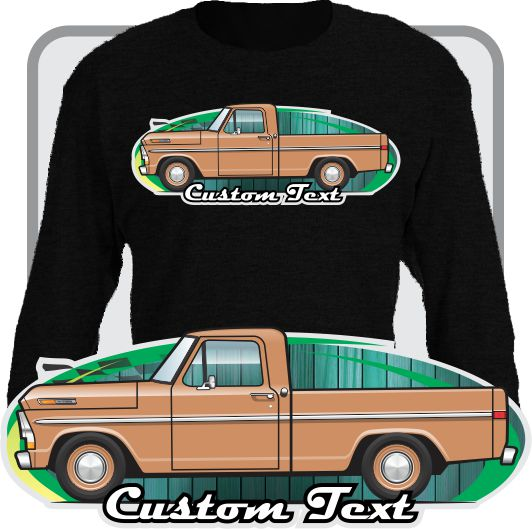 Custom Art Long Sleeve 70 1970 71 1971 72 1972 F-100 Pickup short Bed Truck not affiliated w ford