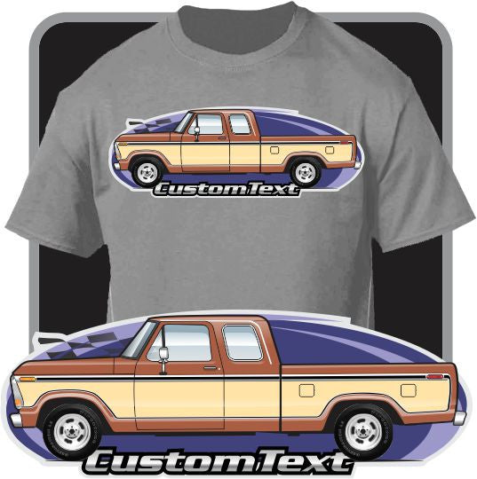 Custom Art T-Shirt 1973 1974 1975 1976 1977 1978 1979 Ford F-250 V8 Super Cab Pickup Truck Short Bed