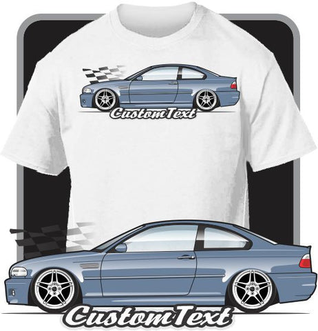 Custom Art T-Shirt for E46 99-06 BMW 318i 320i 328i 325i 330i M3 ZCP CSL Coupe