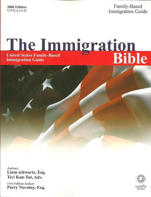 The Immigration Bible - 2007 Edition