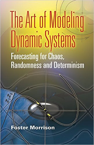 The Art Of Modeling Dynamic Systems - Foster Morrison