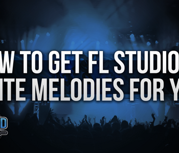 How To Get FL Studio To Write Melodies For You