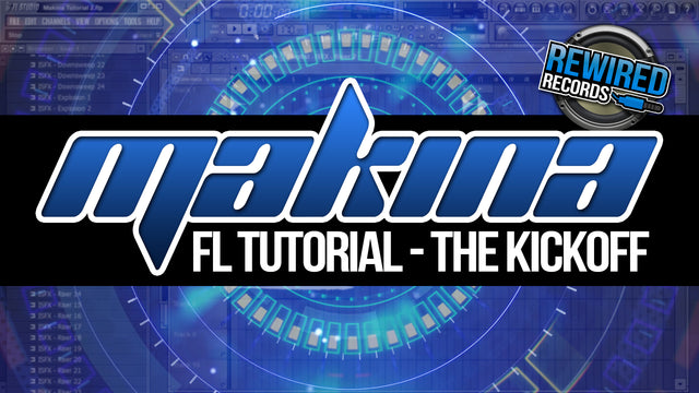FL Studio Tutorial - Makina Kickoff