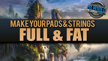 How to make your pads and strings full and fat