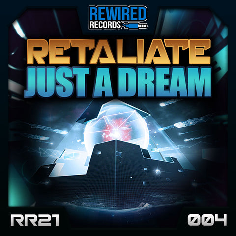 Retaliate - Just A Dream