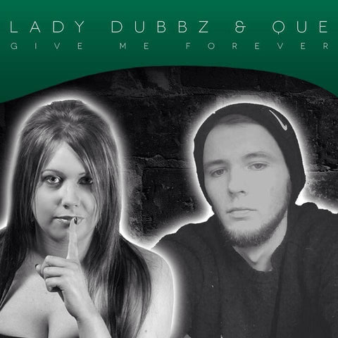 Lady Dubbz & Que - Give Me Forever