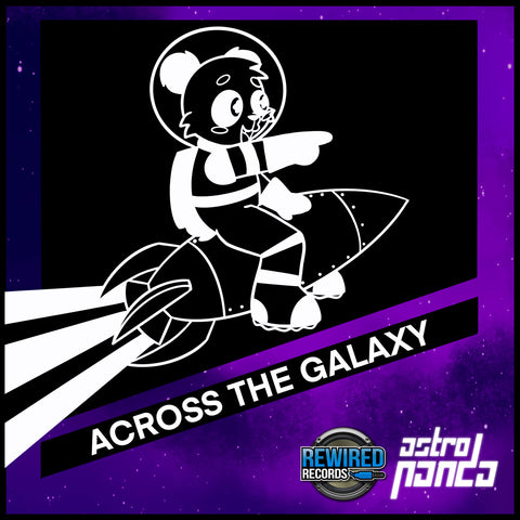 Astro Panda - Across The Galaxy - Rewired Records