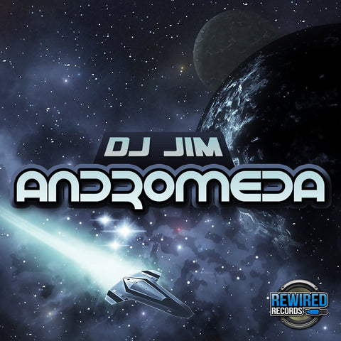 DJ Jim - Andromeda - Rewired Records