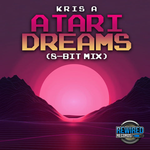 Kris A - Atari Dreams (8-Bit Mix) - Rewired Records