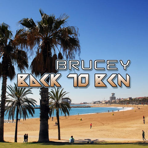 Dj Brucey - Back To BCN - Rewired Records