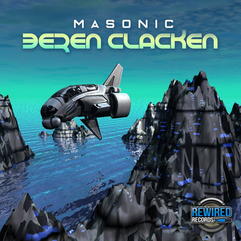 Masonic - Beren Clacken - Rewired Records