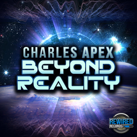 Charles Apex - Beyond Reality - Rewired Records