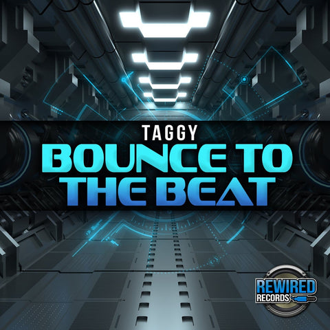 Taggy - Bounce To The Beat - Rewired Records