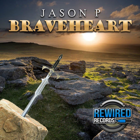 Jason P - Braveheart - Rewired Records