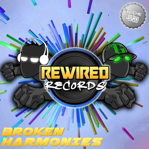 Glichie & Jaylee - Broken Harmonies - Rewired Records