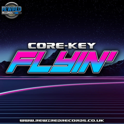 Core-Key - Flyin' - Rewired Records