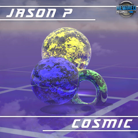 Jason P - Cosmic - Rewired Records