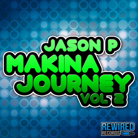 Jason P - Makina Journey Vol 2 (Download) - Rewired Records