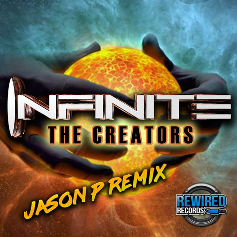 Infinite - The Creators (Jason P Remix) - Rewired Records