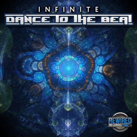 Infinite - Dance To The Beat - Rewired Records