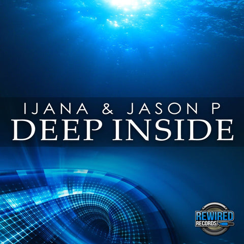 Ijana & Jason P - Deep Inside - Rewired Records