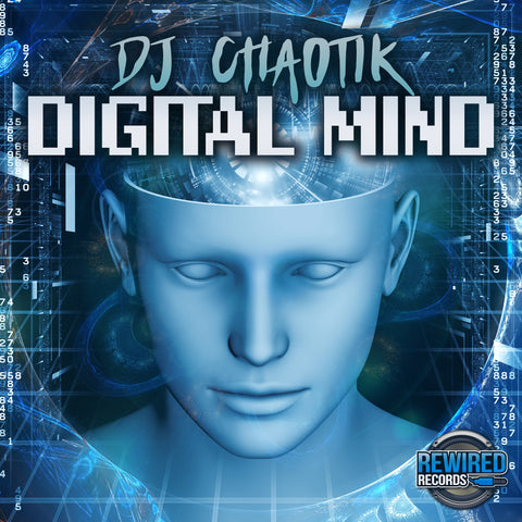 DJ Chaotik - Digital Mind - Rewired Records